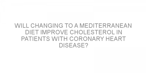 Will changing to a Mediterranean diet improve cholesterol in patients with coronary heart disease?