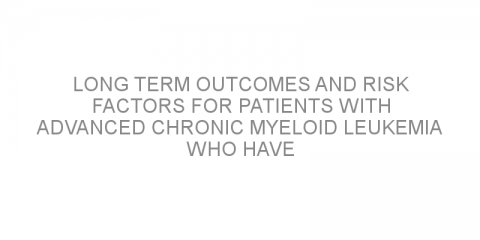 Long term outcomes and risk factors for patients with advanced chronic myeloid leukemia who have undergone allogeneic stem cell transplantation