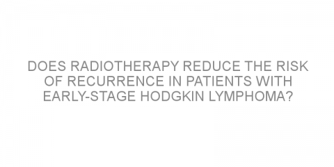 Does radiotherapy reduce the risk of recurrence in patients with early-stage Hodgkin lymphoma?