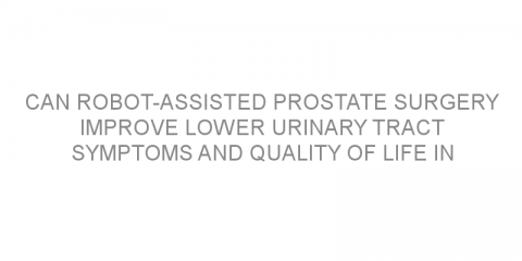 Can robot-assisted prostate surgery improve lower urinary tract symptoms and quality of life in patients with prostate cancer?