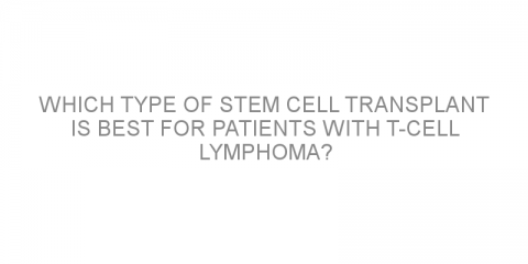 Which type of stem cell transplant is best for patients with T-cell lymphoma?