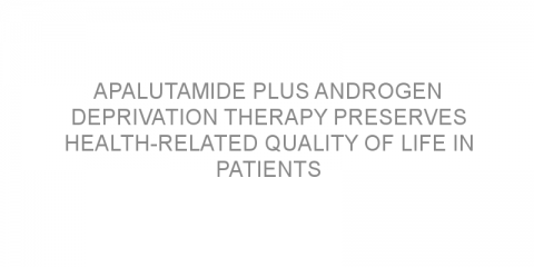 Apalutamide plus androgen deprivation therapy preserves health-related quality of life in patients with non-metastatic castration-resistant prostate cancer.