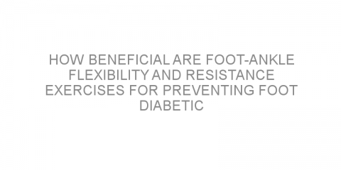 How beneficial are foot-ankle flexibility and resistance exercises for preventing foot diabetic ulcer recurrence?