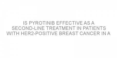 Is pyrotinib effective as a second-line treatment in patients with HER2-positive breast cancer in a real-world setting?