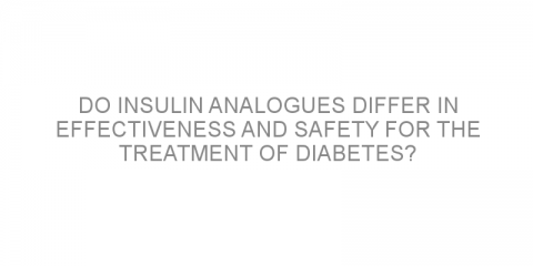 Do insulin analogues differ in effectiveness and safety for the treatment of diabetes?