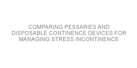Comparing pessaries and disposable continence devices for managing stress incontinence